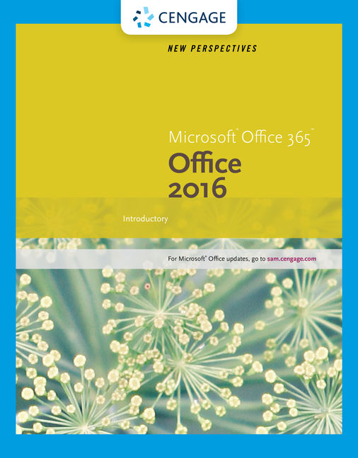 New Perspectives Microsoft® Office 365 & Office 2016