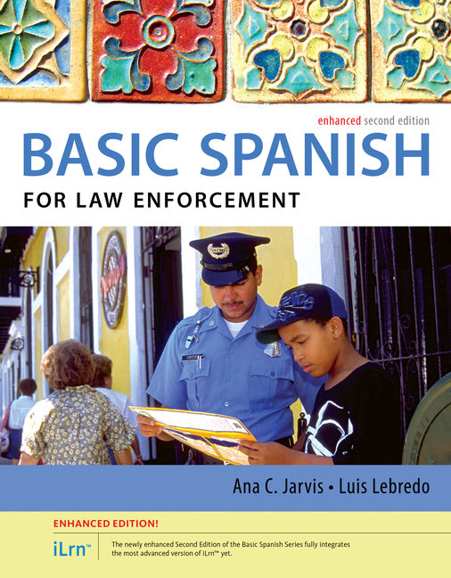 Spanish For Law Enforcement Enhanced Edition The Basic Series With ILrnTM Heinle
