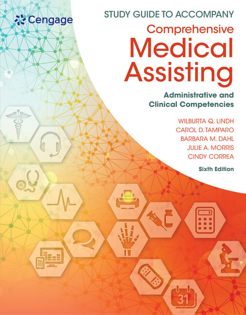 Study Guide for Lindh/Tamparo/Dahl/ Morris/Correa's Comprehensive Medical Assisting: Administrative and Clinical Competencies, 6th