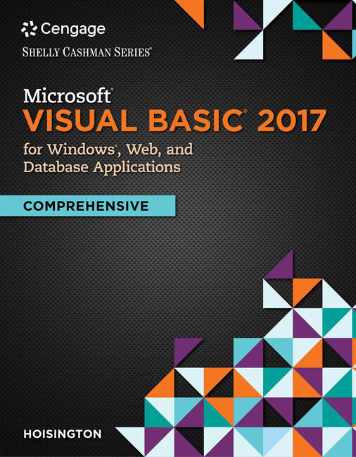 Microsoft Visual Basic 2017 for Windows, Web, and Database Applications: Comprehensive