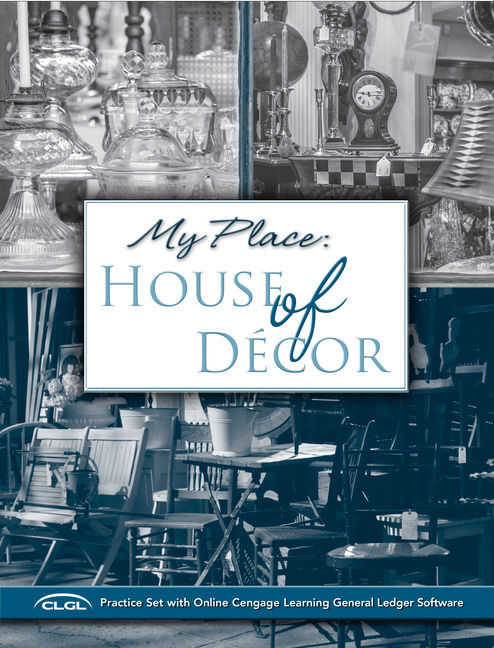 My Place: House of Décor Practice Set with Cengage Learning General Ledger Software, 2 terms (12 months) Printed Access Card