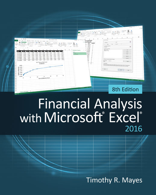 Financial Analysis with Microsoft® Excel® 2016, 8E
