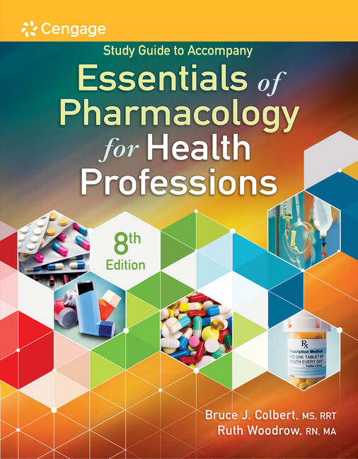 Study Guide for Colbert/Woodrow's Essentials of Pharmacology for Health Professions, 8th