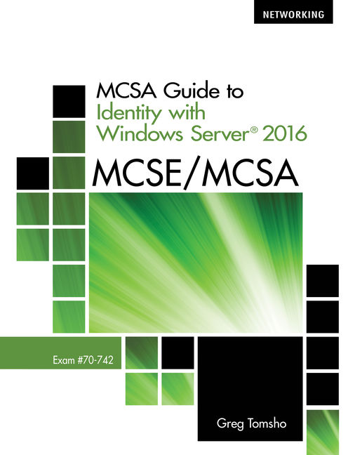 MCSA Guide to Identity with Windows Server® 2016, Exam 70-742