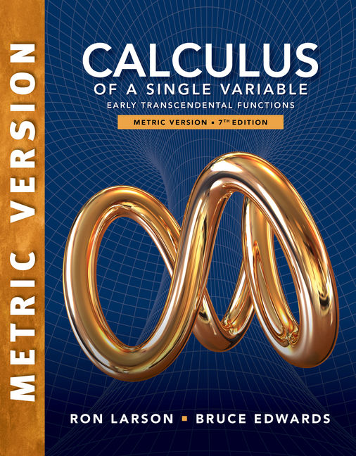 Calculus of a Single Variable: Early Transcendental Functions, International Metric Edition