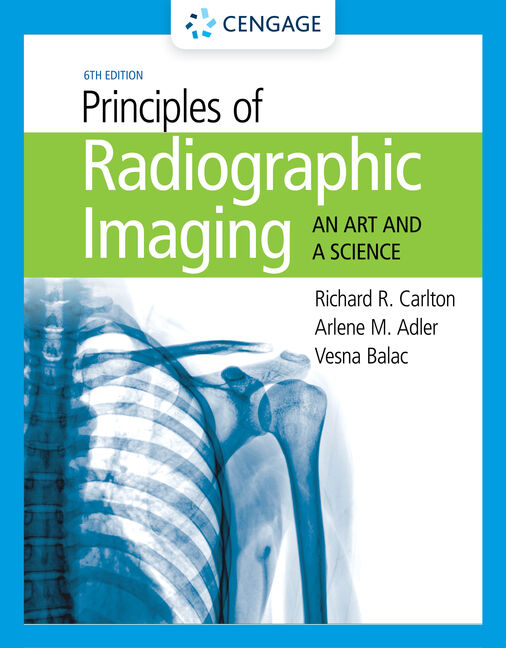 Student Workbook for Carlton/Adler/Balac's Principles of Radiographic Imaging: An Art and A Science