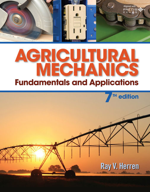 Agricultural Mechanics: Fundamentals and Applications Updated, Precision Exams Edition