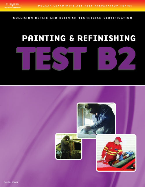 Ase Test Preparation Collision Repair And Refinish Test B2