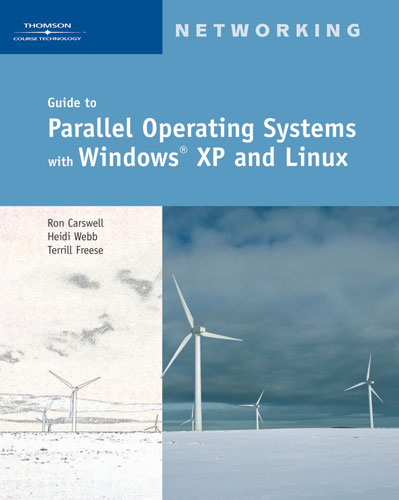 Guide to Parallel Operating Systems with Windows® XP and Linux