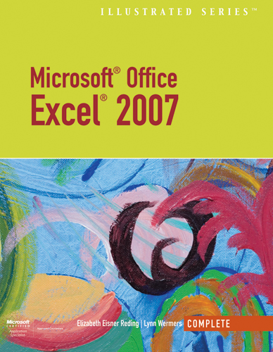 Microsoft Office Excel 2007 – Illustrated Complete
