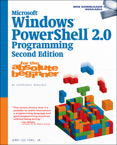 Microsoft® Windows PowerShell 2.0 Programming for the Absolute Beginner