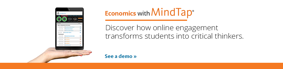 Economics with MindTap. Discover how online engagement transforms students into critical thinkers. See a demo.