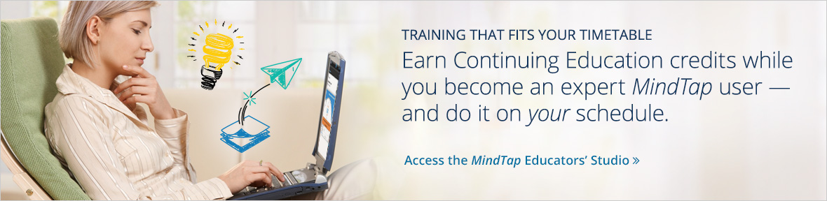 Earn Continuing Education credits while you become an expert MindTap user.