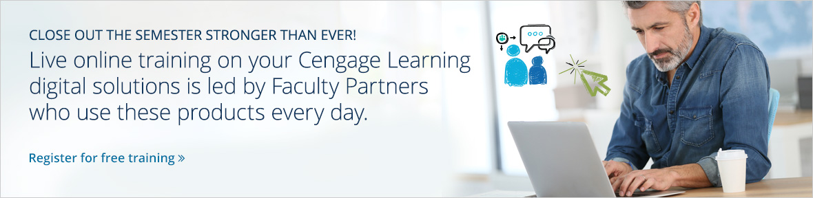 Access live online training on your Cengage Learning digital solutions led by expert Faculty Partners