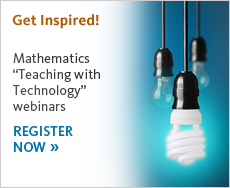 "Get Inspired! Mathematics ""Teaching with Technology"" webinars. Register now."