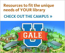 Resources to fit the unique needs of your library. Check out the campus at Gale U!