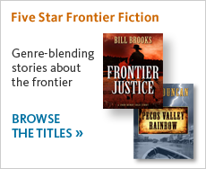 Five Star frontier fiction titles are genre-blending stories of frontier life. Browse titles here.