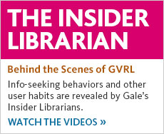 Behind the Scenes of GVRLInfo-seeking behaviors and other user habits revealed by Gale's Insider Librarians. Get the inside scoop!