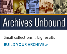 Archives Unbound offers access to highly targeted, specialized collections of historical significance. Explore it now.