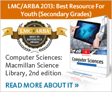 Award Winner: LMC/ARBA 2013: Best Resource For Youth. Computer Sciences: Macmillan Science Library, 2nd edition. Read more now.