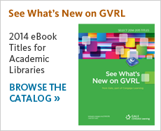 Browse 2014 GVRL Titles for Academic Libraries.