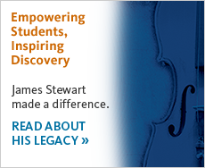 Empowering Students, Inspiring Discovery. James Stewart made a difference. Read about his legacy.