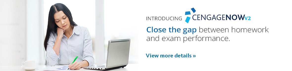 introducing CengageNOW. Closing the gap between homework and exam performance. View a demo now.