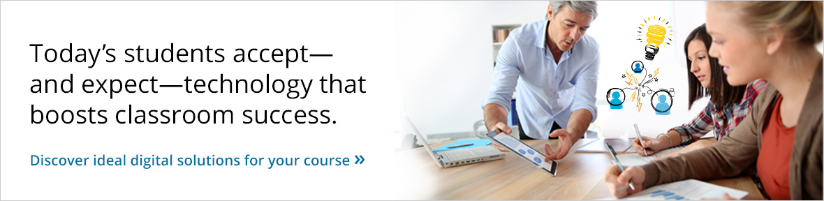 Support today's technology-savvy students with digital solutions for your course.