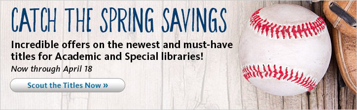 Now through Apr. 18, Academic and Special library savings are in bloom. Find special offers on the newest and must-have titles!