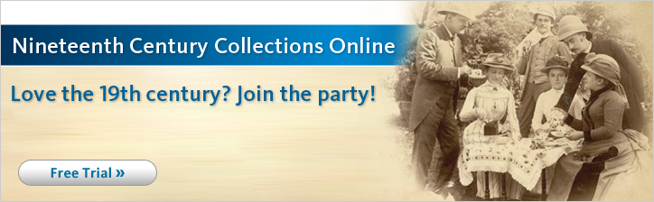 Nineteenth Century Collections Online. Love the 19th century? Join the party!