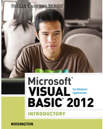 Microsoft® Visual Basic 2012 for Windows Applications: Introductory