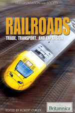 Transportation and Society: The Complete History of Railroads
