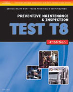 ASE Test Preparation Medium/Heavy Duty Truck Series Test T8: Preventive Maintenance