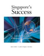Singapore's Success: Engineering Economic Growth (eBook)