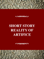 Short Story: Reality of Artifice