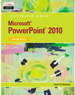 Microsoft® PowerPoint® 2010: Illustrated Introductory