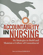 Accountability In Nursing: Six Strategies to Build and Maintain a Culture of Commitment