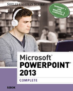 Microsoft® PowerPoint® 2013: Complete