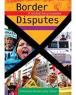 Border Disputes: A Global Encyclopedia