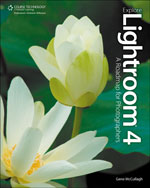Explore Lightroom 4: A Roadmap for Photographers