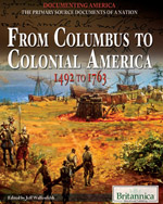 Documenting America: The Primary Source Documents of a Nation: From Columbus to Colonial America