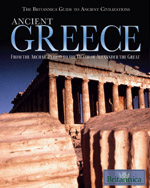 The Britannica Guide to Ancient Civilizations: Ancient Greece: From the Archaic Period to the Death of Alexander the Great
