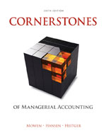 Cornerstones of Managerial Accounting, 6e