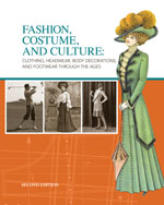Fashion, Costume, and Culture: Clothing, Headwear, Body Decorations, and Footwear Through the Ages