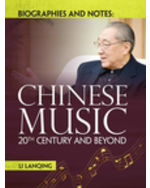 Biographies and Notes: Chinese Music 20th Century and Beyond
