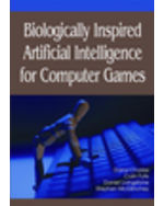 Gaming Technologies Collection: Biologically Inspired Artificial Intelligence For Computer Games