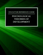 Education Reference Guide: Psychological Theories of Development