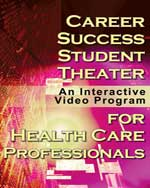 Career Success for Health Care Professionals Student Theater: An Interactive Video Program