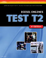 ASE Test Preparation Medium/Heavy Duty Truck Series Test T2: Diesel Engines