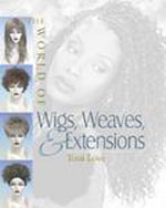 The World of Wigs, Weaves, and Extensions